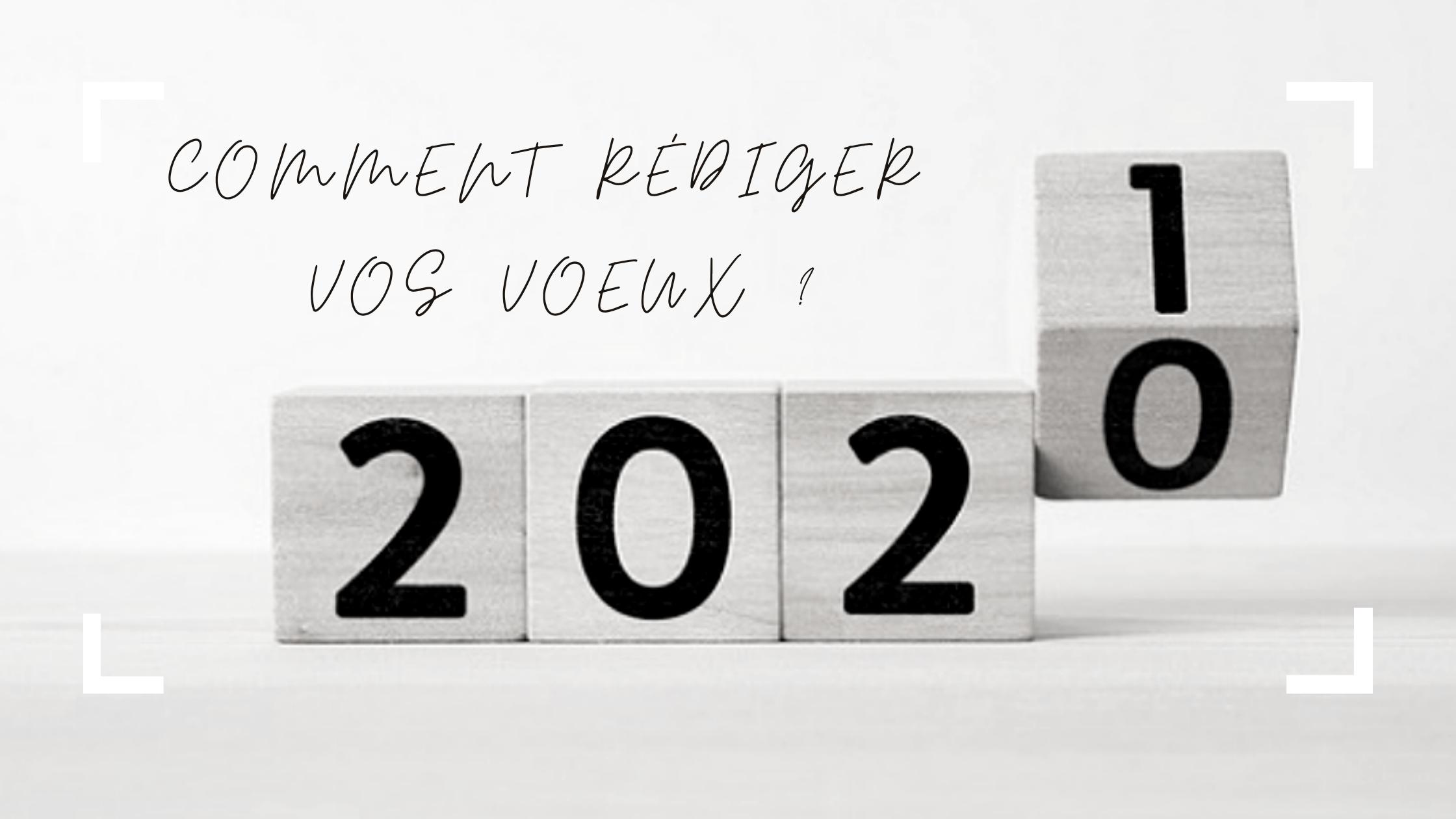 Nouvelle année 2021 : Comment rédiger vos vœux ?