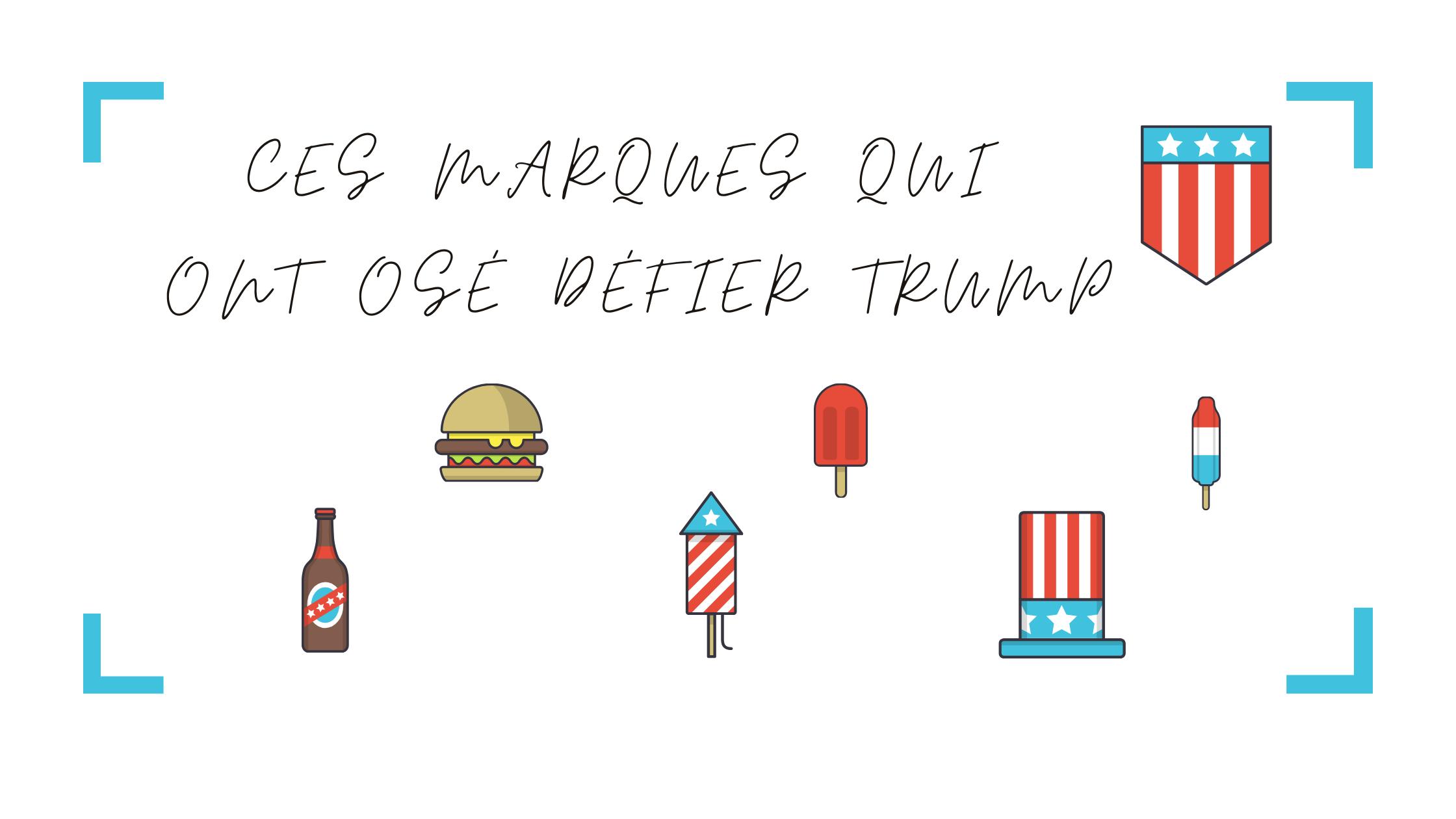 Connaissez-vous ces marques anti Trump ?