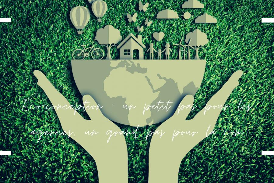 L'éco-conception : un petit pas pour les agences, un grand pas pour la com