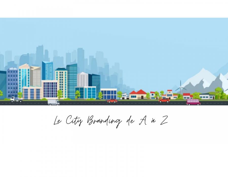 Le City Branding de A à Z